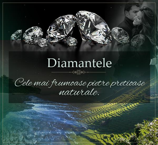 Diamantele - Cele mai frumoase pietre pretioase naturale